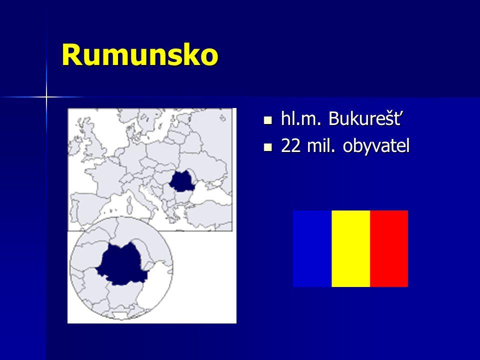 Rumunsko hl.m. Bukurešť 22 mil. obyvatel