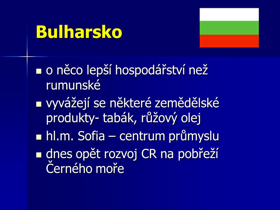 Bulharsko o něco lepší hospodářství než rumunské