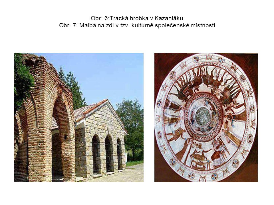 Obr. 6:Trácká hrobka v Kazanlăku Obr. 7: Malba na zdi v tzv