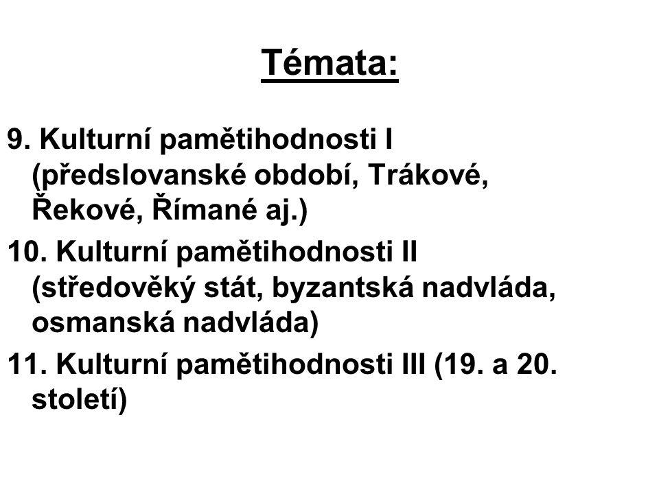 Témata: 9. Kulturní pamětihodnosti I (předslovanské období, Trákové, Řekové, Římané aj.)