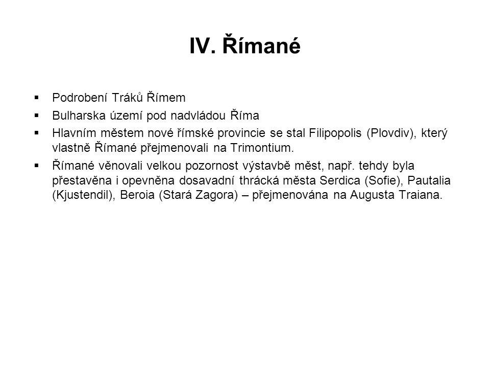 IV. Římané Podrobení Tráků Římem Bulharska území pod nadvládou Říma
