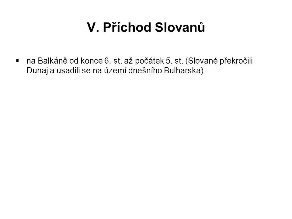 V. Příchod Slovanů na Balkáně od konce 6. st. až počátek 5.