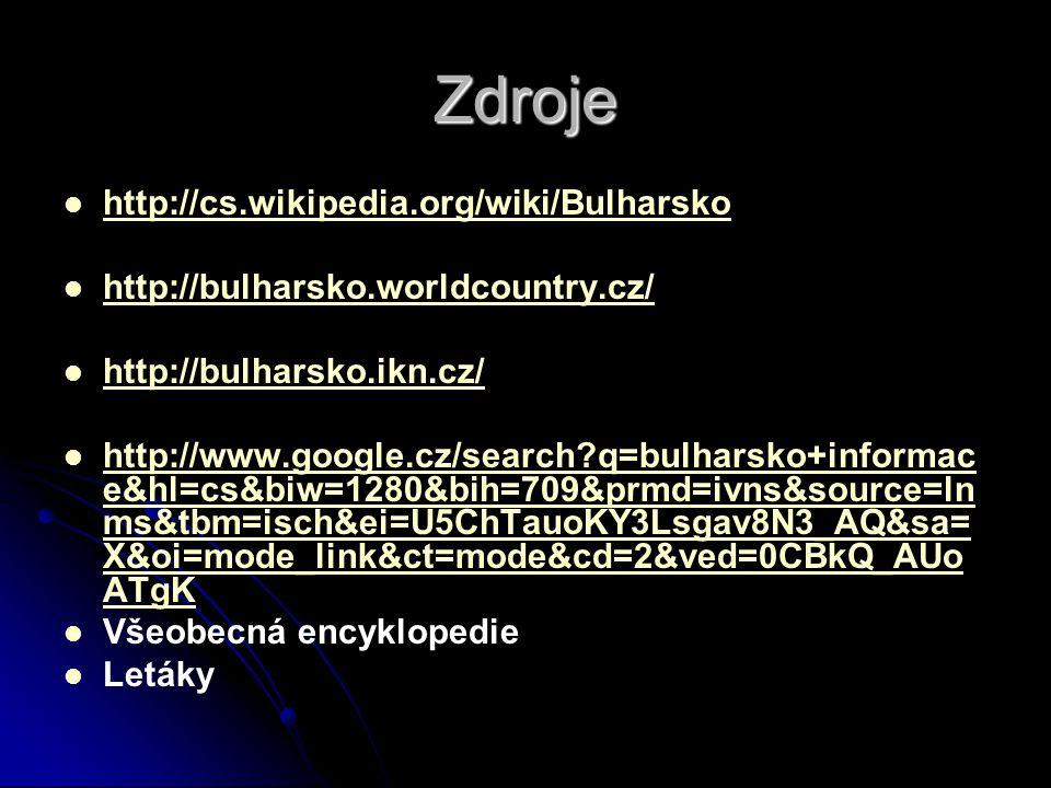 Zdroje http://cs.wikipedia.org/wiki/Bulharsko