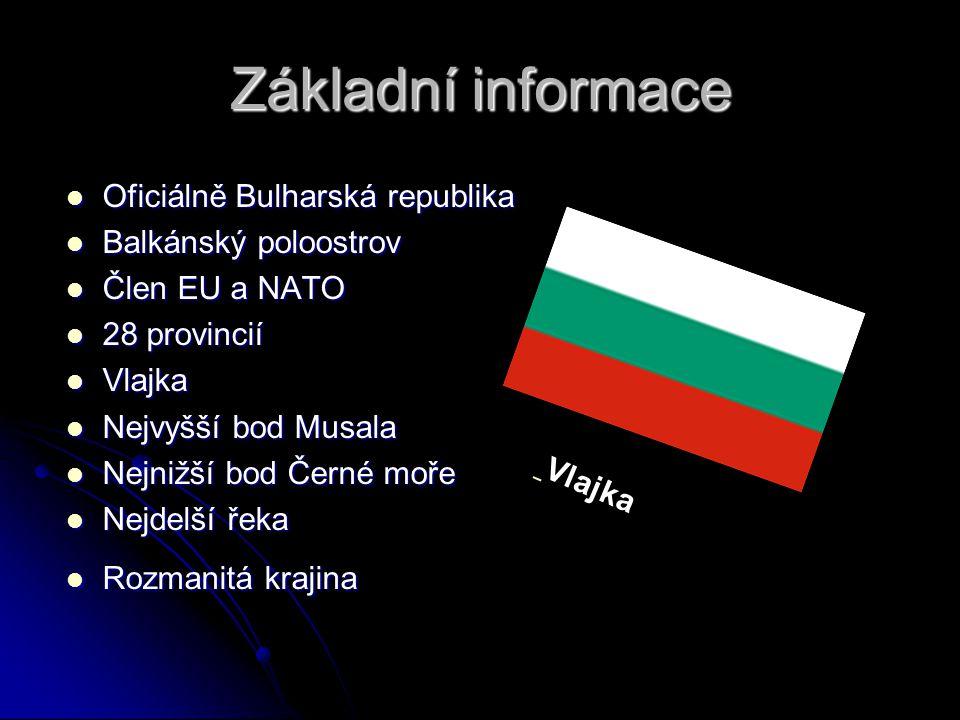 Základní informace Oficiálně Bulharská republika Balkánský poloostrov