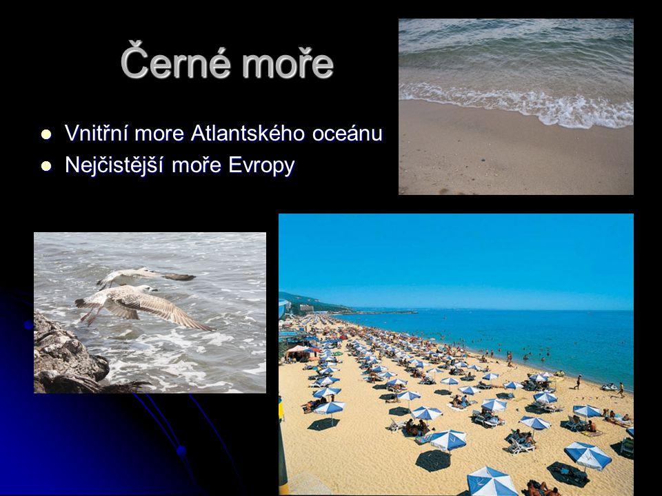 Černé moře Vnitřní more Atlantského oceánu Nejčistější moře Evropy