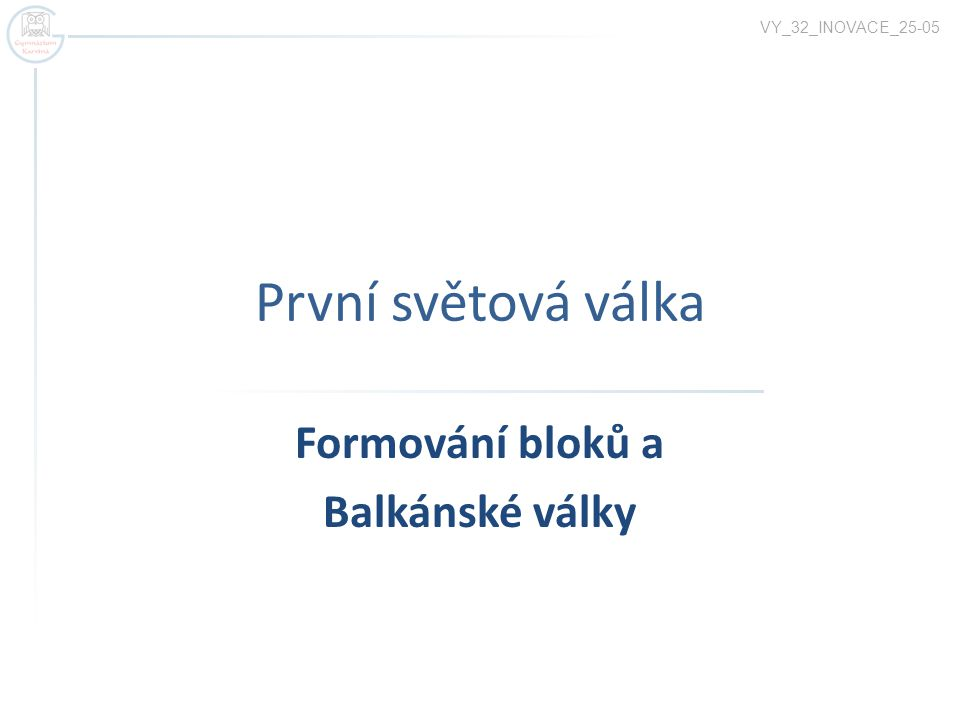Formování bloků a Balkánské války