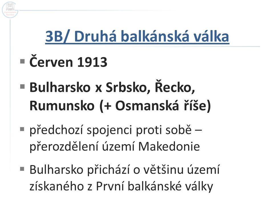 3B/ Druhá balkánská válka