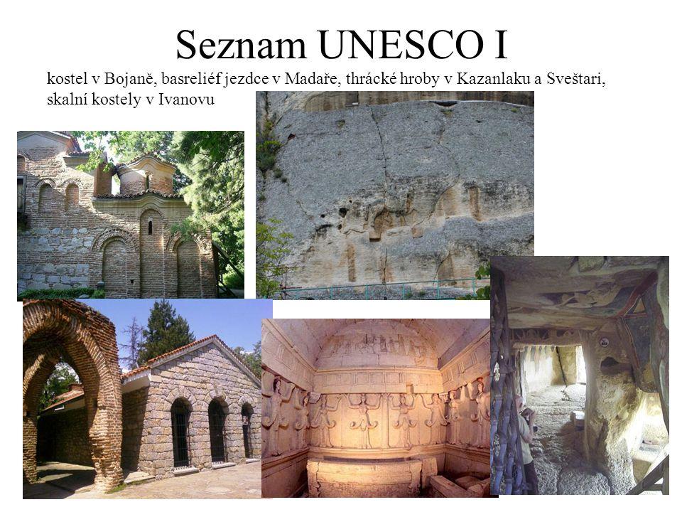 Seznam UNESCO I kostel v Bojaně, basreliéf jezdce v Madaře, thrácké hroby v Kazanlaku a Sveštari, skalní kostely v Ivanovu.