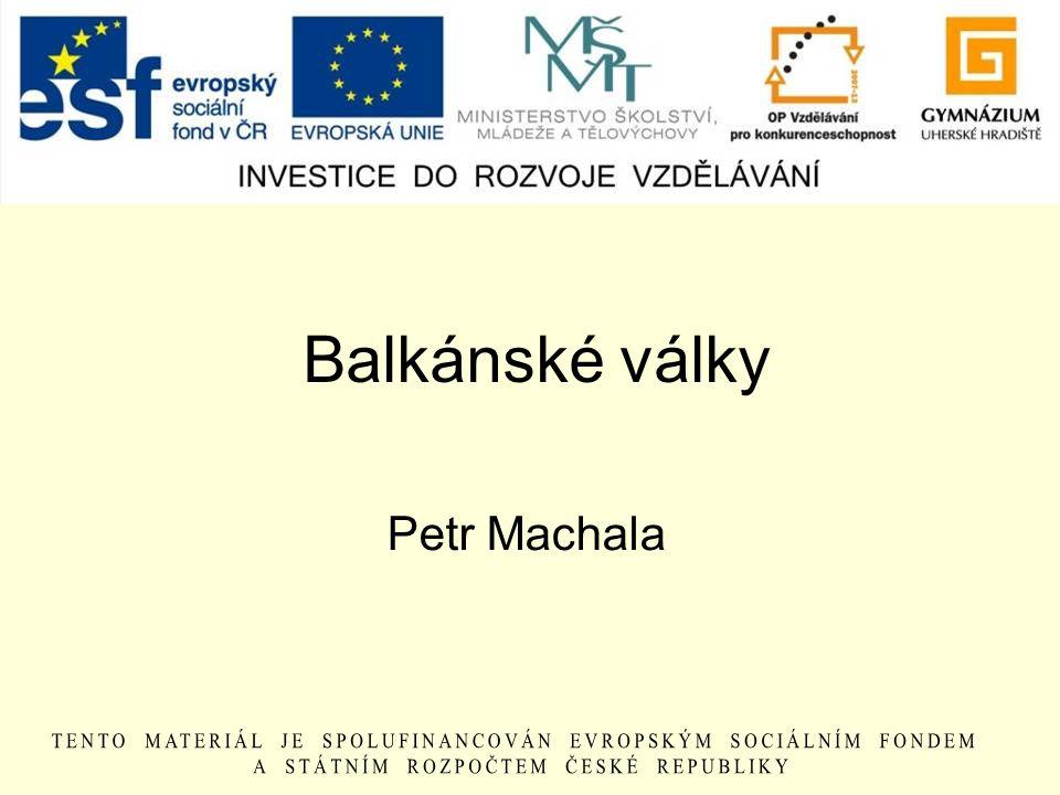 Balkánské války Petr Machala
