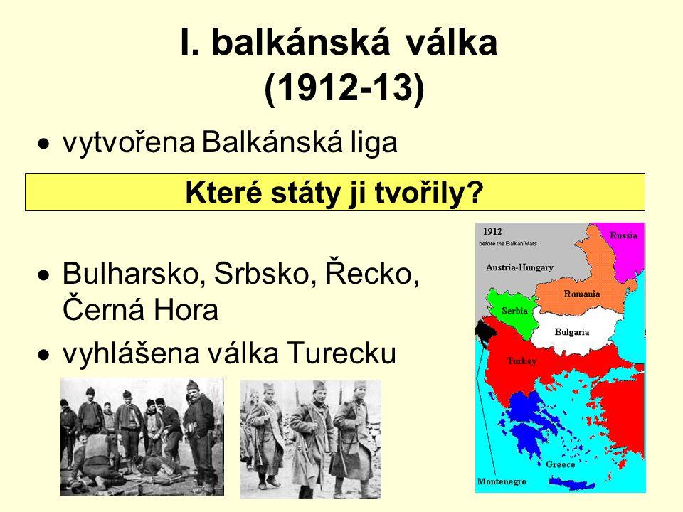 I. balkánská válka (1912-13) vytvořena Balkánská liga