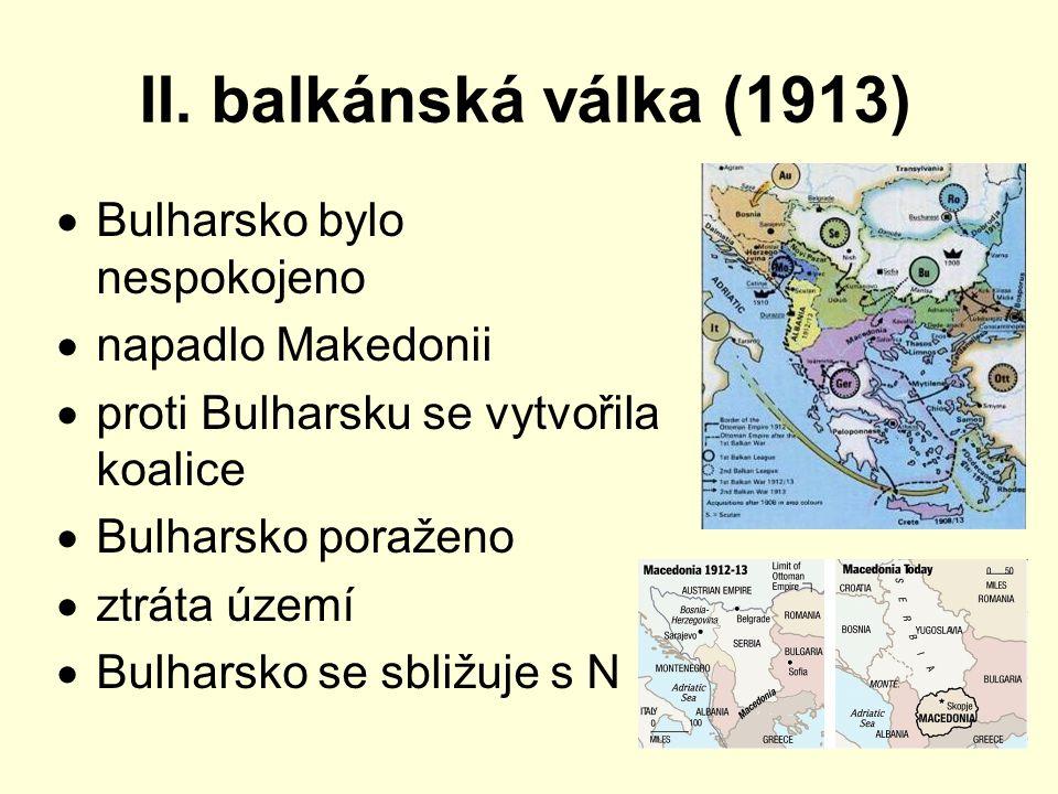 II. balkánská válka (1913) Bulharsko bylo nespokojeno