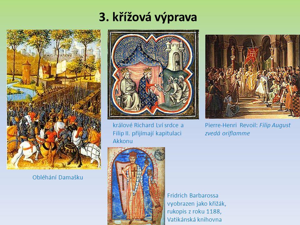 3. křížová výprava králové Richard Lví srdce a Filip II. přijímají kapitulaci Akkonu. Pierre-Henri Revoil: Filip August zvedá oriflamme.