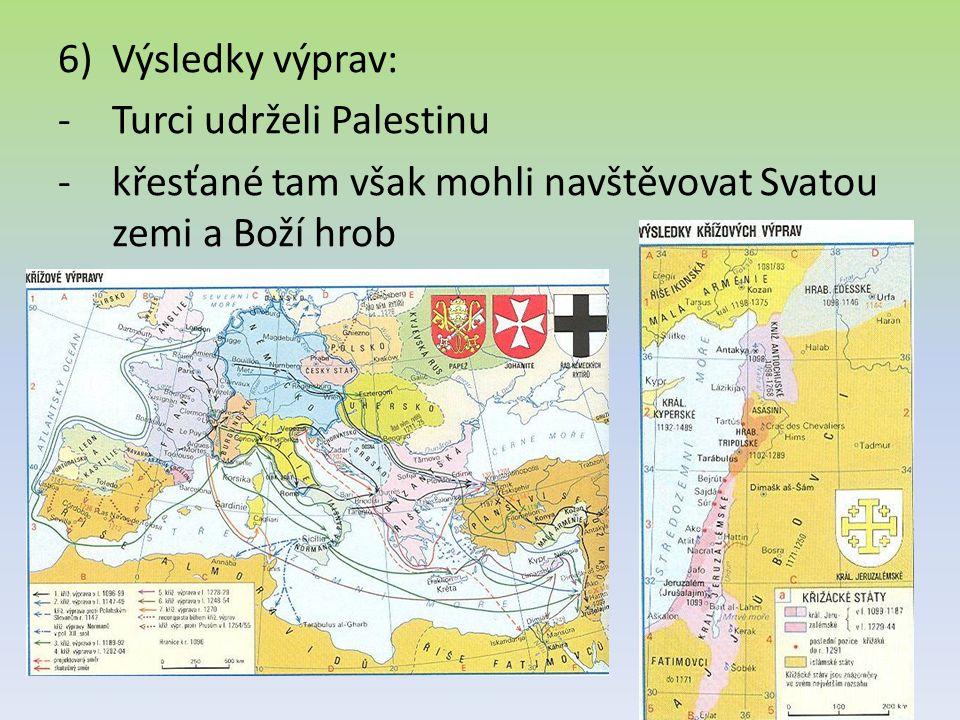 Výsledky výprav: Turci udrželi Palestinu.