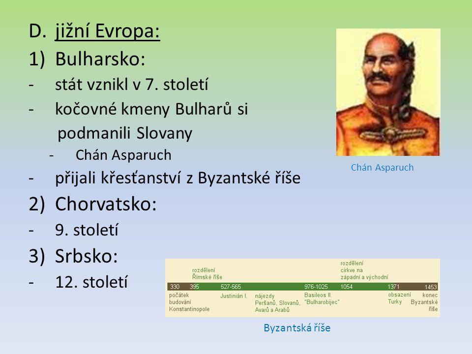 jižní Evropa: Bulharsko: Chorvatsko: Srbsko: stát vznikl v 7. století