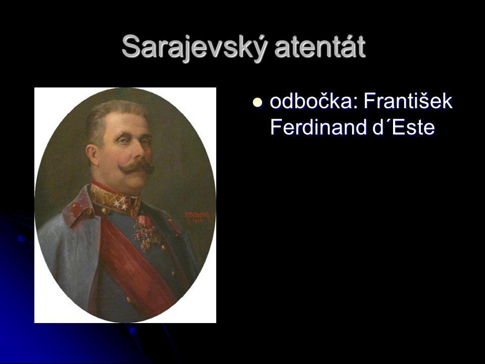 Sarajevský atentát odbočka: František Ferdinand d´Este