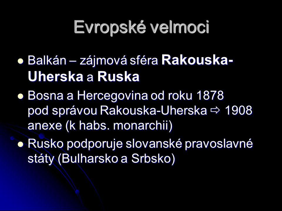 Evropské velmoci Balkán – zájmová sféra Rakouska-Uherska a Ruska