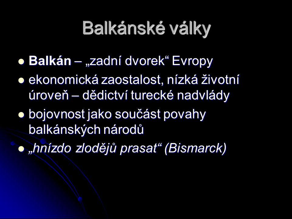 """Balkánské války Balkán – """"zadní dvorek Evropy"""