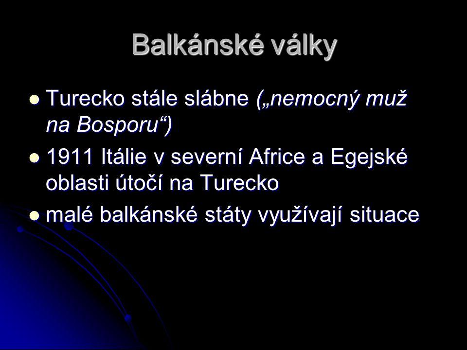 """Balkánské války Turecko stále slábne (""""nemocný muž na Bosporu )"""