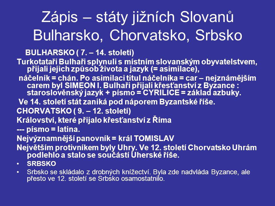 Zápis – státy jižních Slovanů Bulharsko, Chorvatsko, Srbsko