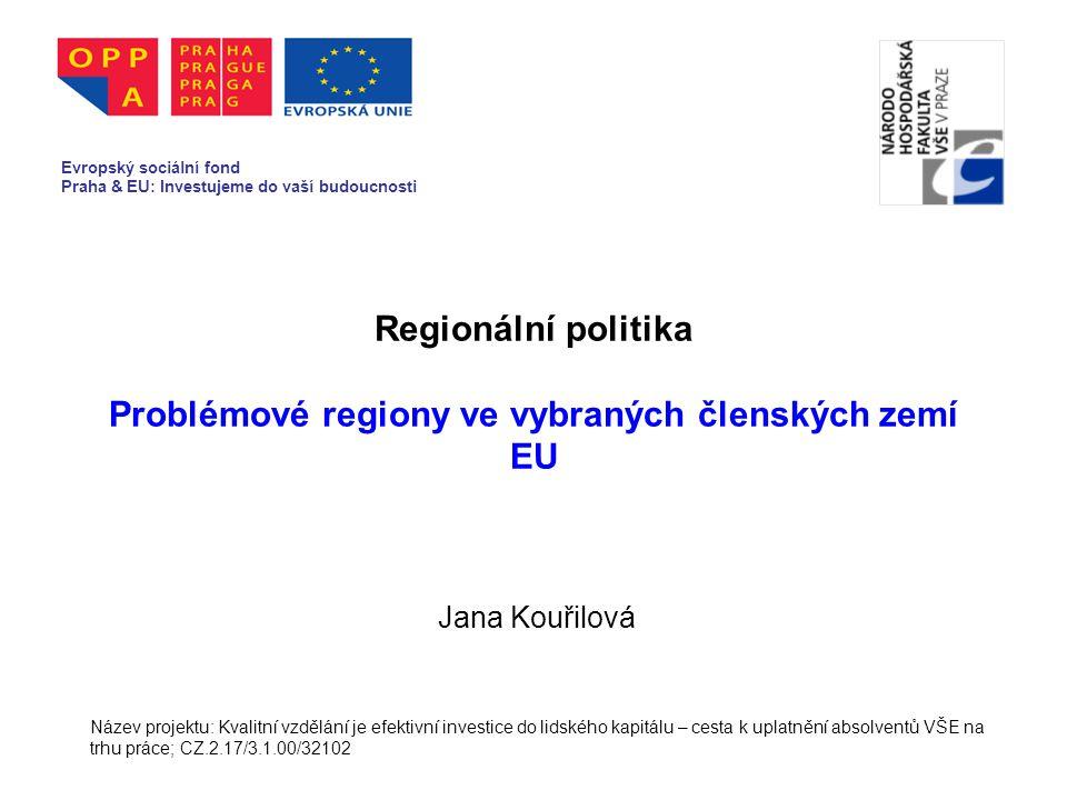 Regionální politika Problémové regiony ve vybraných členských zemí EU