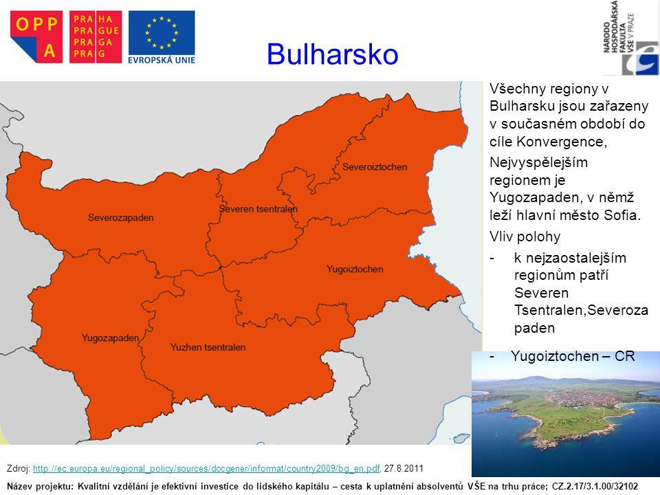 Bulharsko Všechny regiony v Bulharsku jsou zařazeny v současném období do cíle Konvergence,