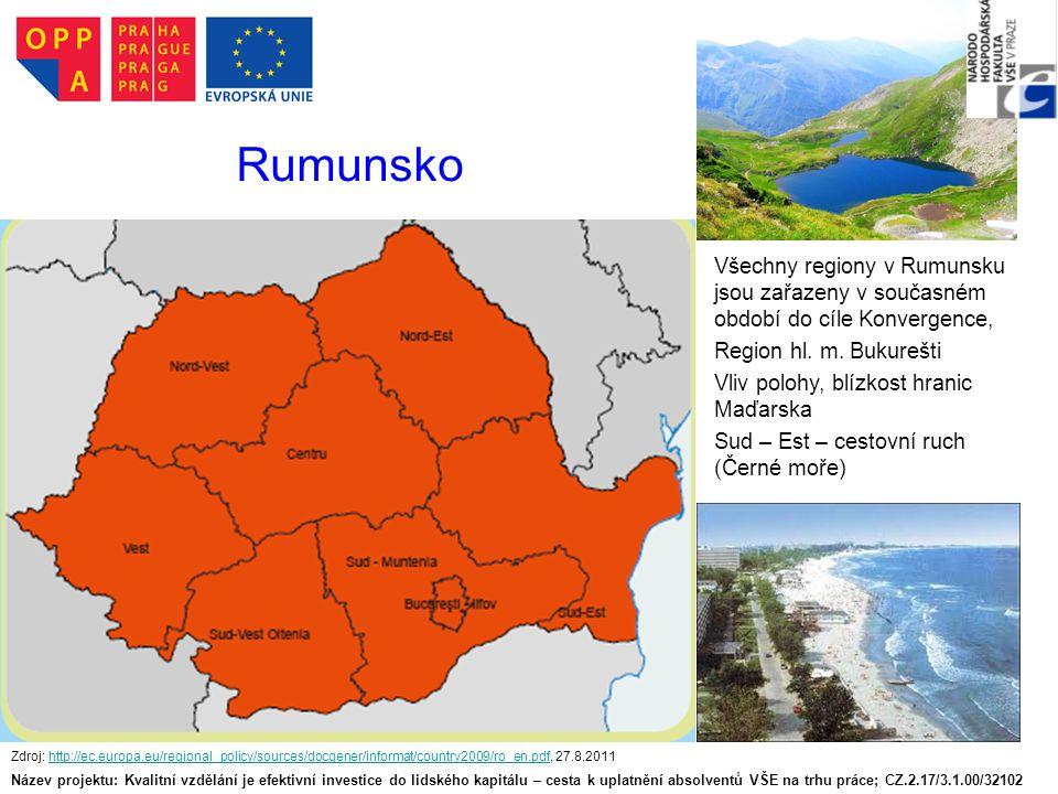 Rumunsko Všechny regiony v Rumunsku jsou zařazeny v současném období do cíle Konvergence, Region hl. m. Bukurešti.