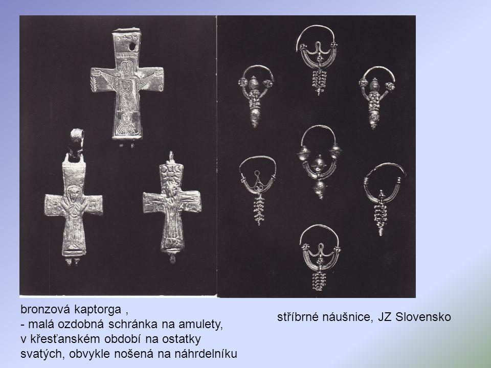 bronzová kaptorga , - malá ozdobná schránka na amulety, v křesťanském období na ostatky svatých, obvykle nošená na náhrdelníku