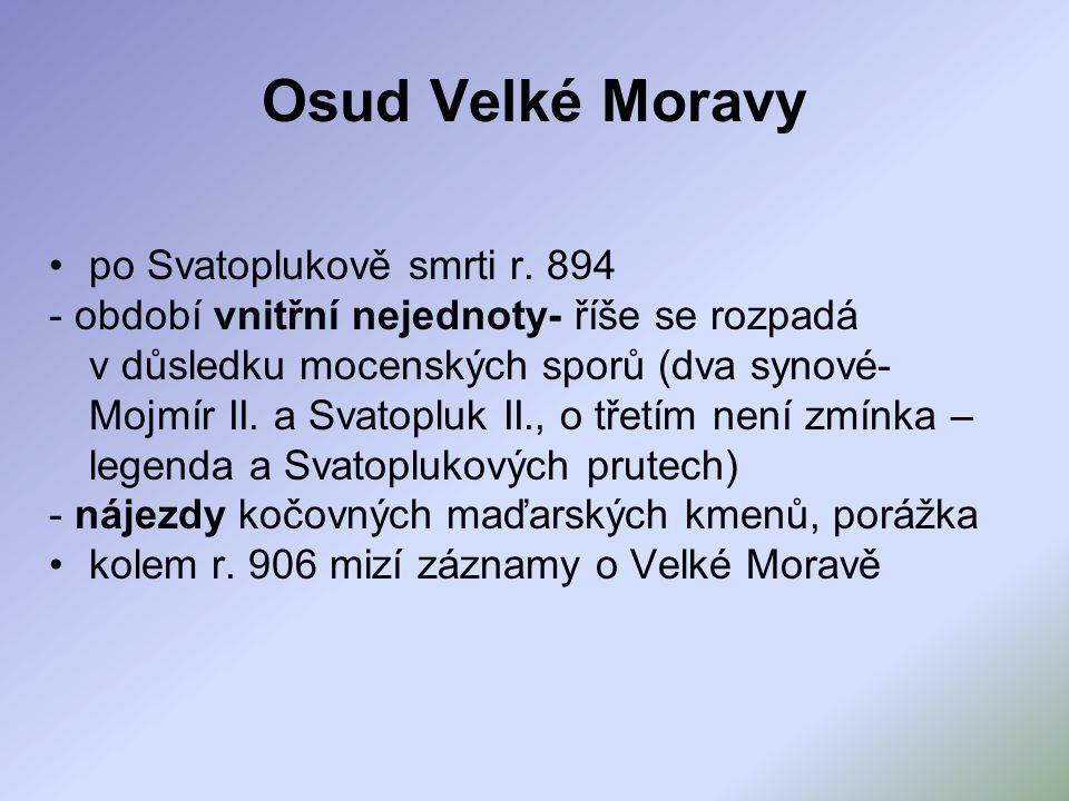 Osud Velké Moravy po Svatoplukově smrti r. 894