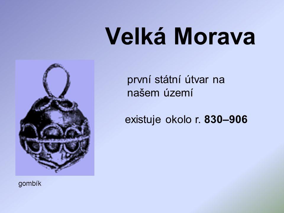 Velká Morava první státní útvar na našem území