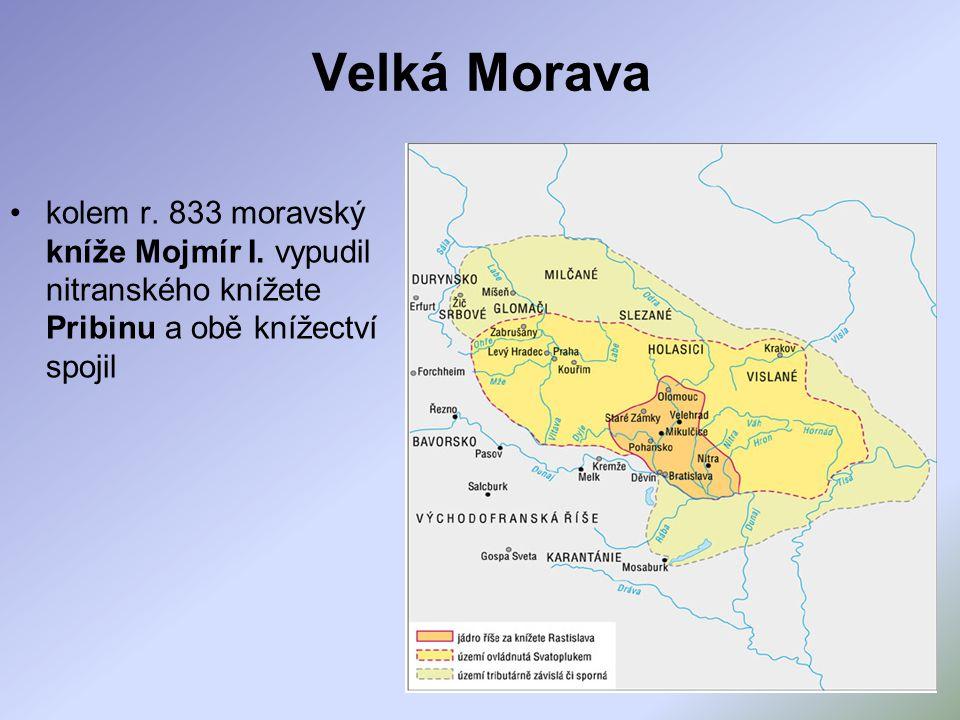 Velká Morava kolem r. 833 moravský kníže Mojmír I.