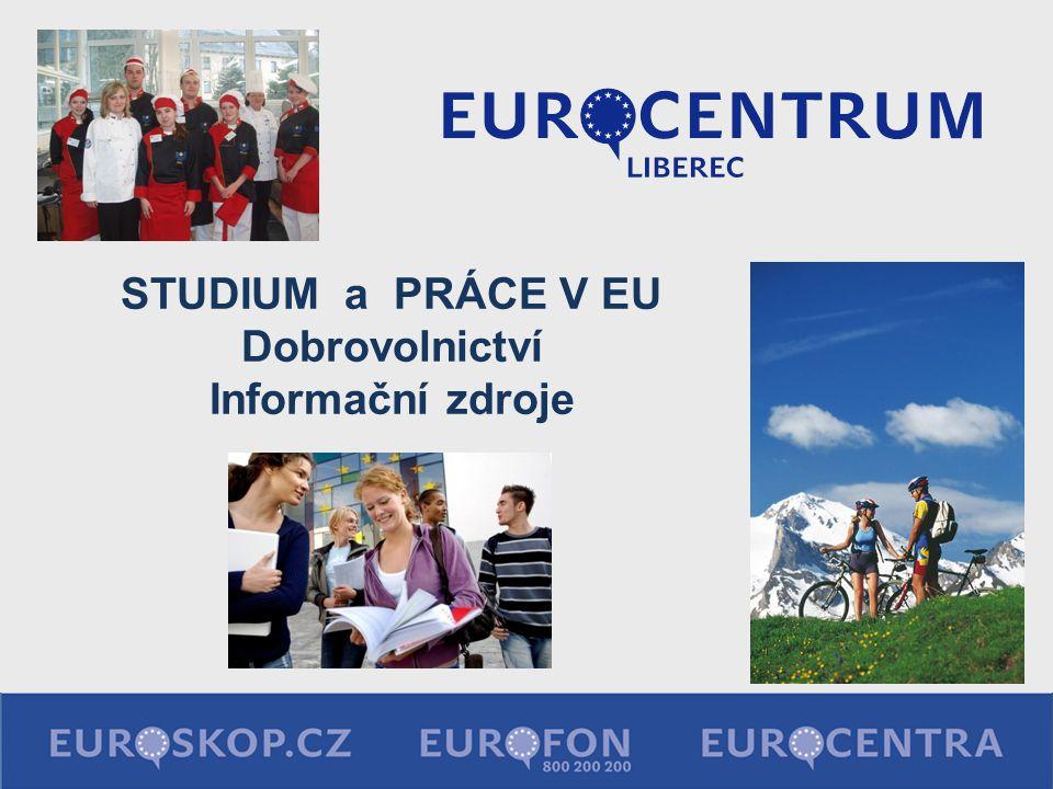 STUDIUM a PRÁCE V EU Dobrovolnictví Informační zdroje