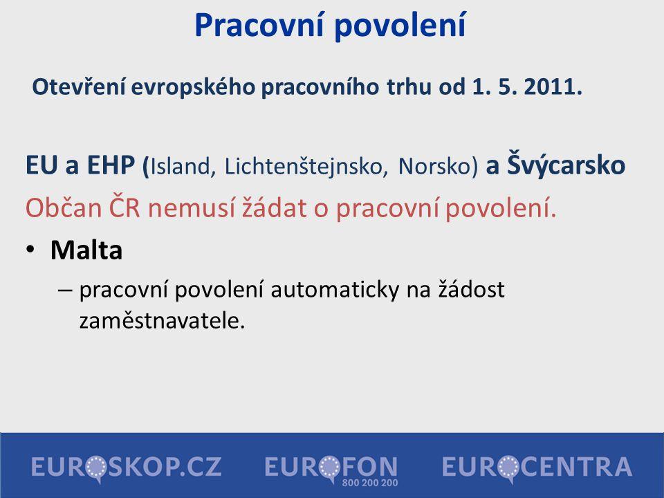 Pracovní povolení Otevření evropského pracovního trhu od 1. 5. 2011.