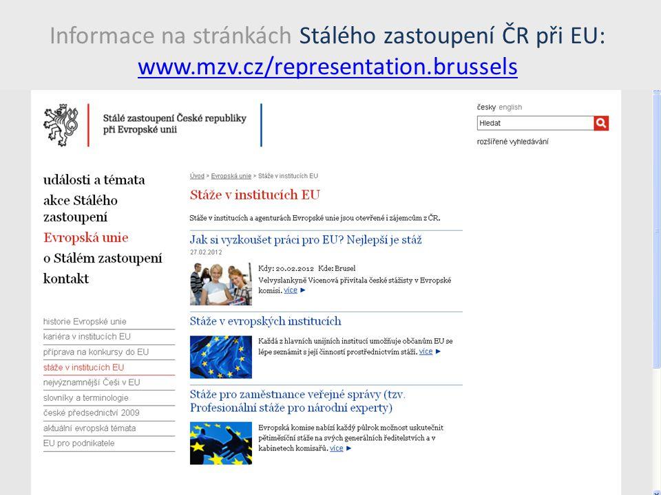 Informace na stránkách Stálého zastoupení ČR při EU: www. mzv