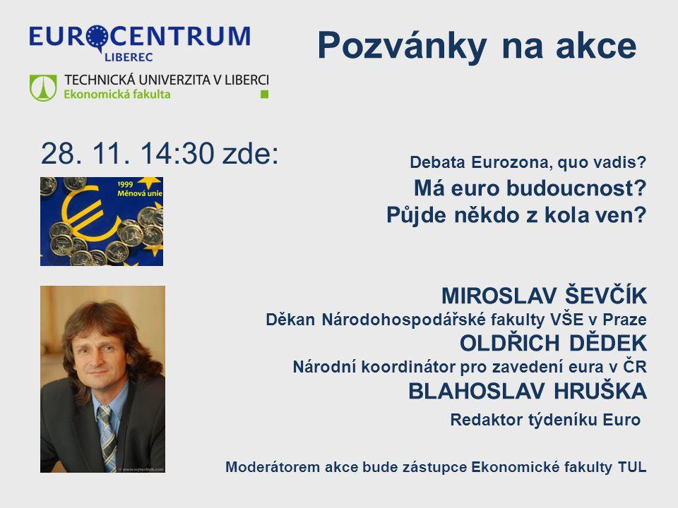 Pozvánky na akce 28. 11. 14:30 zde: Má euro budoucnost
