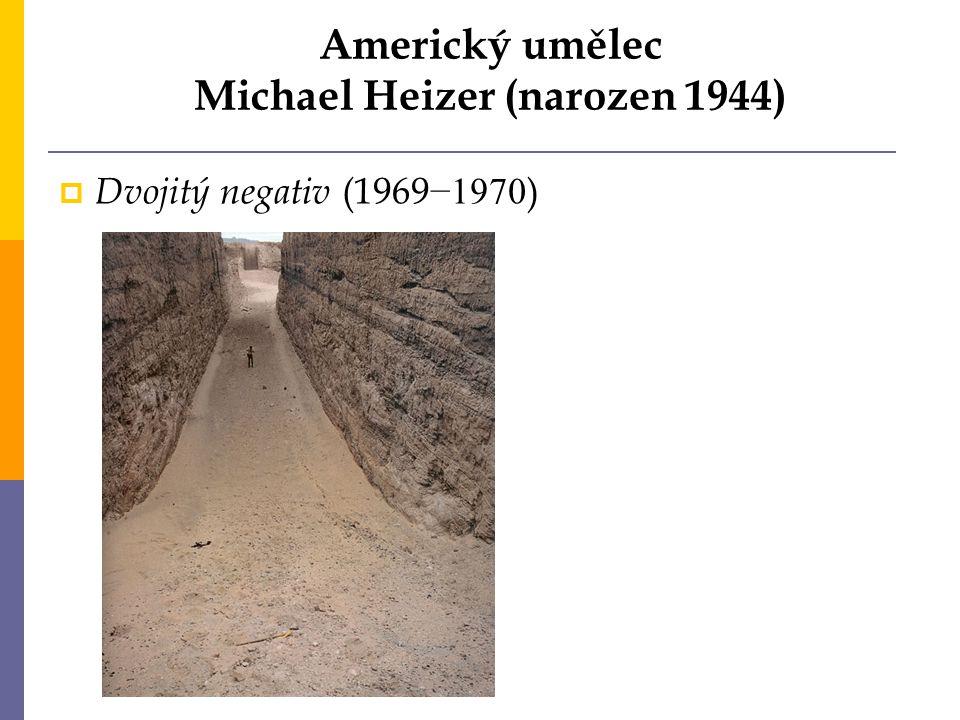 Americký umělec Michael Heizer (narozen 1944)