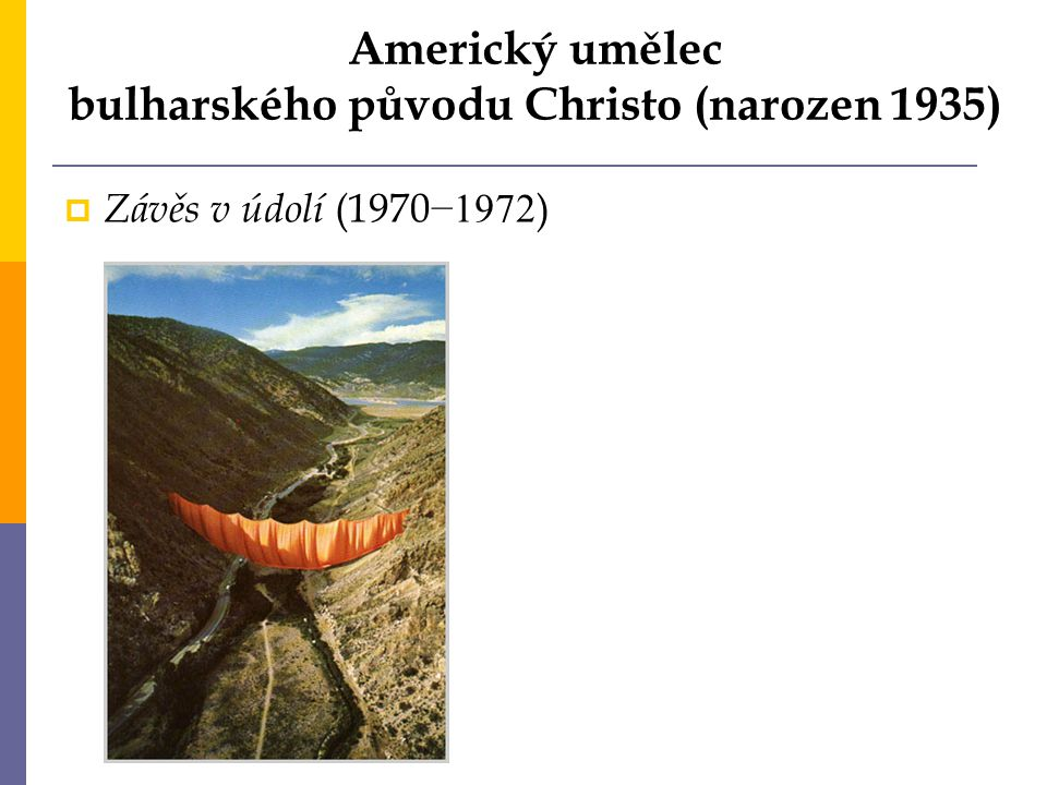Americký umělec bulharského původu Christo (narozen 1935)