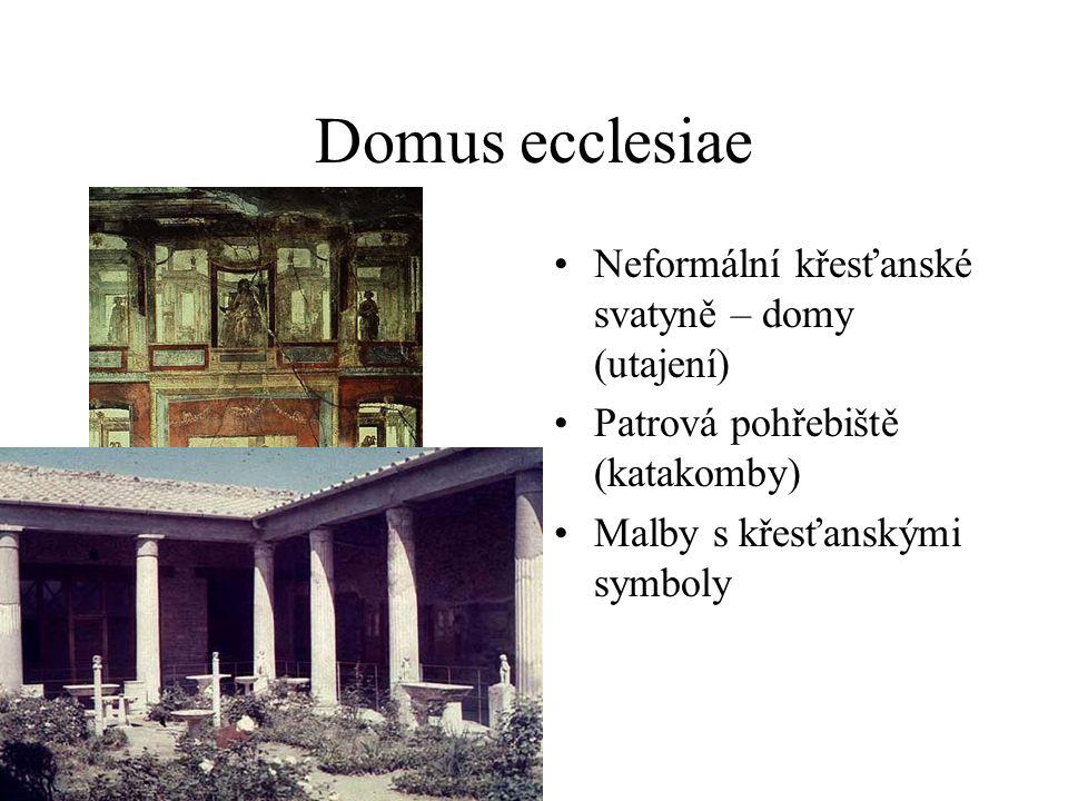 Domus ecclesiae Neformální křesťanské svatyně – domy (utajení)