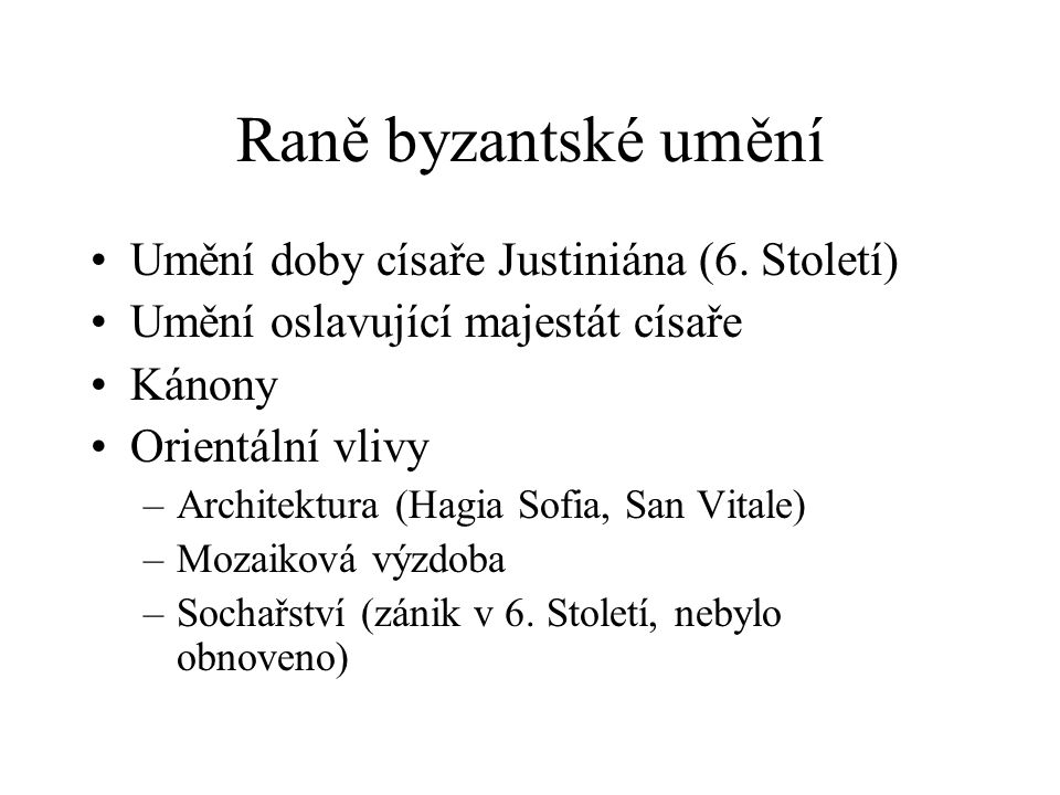Raně byzantské umění Umění doby císaře Justiniána (6. Století)