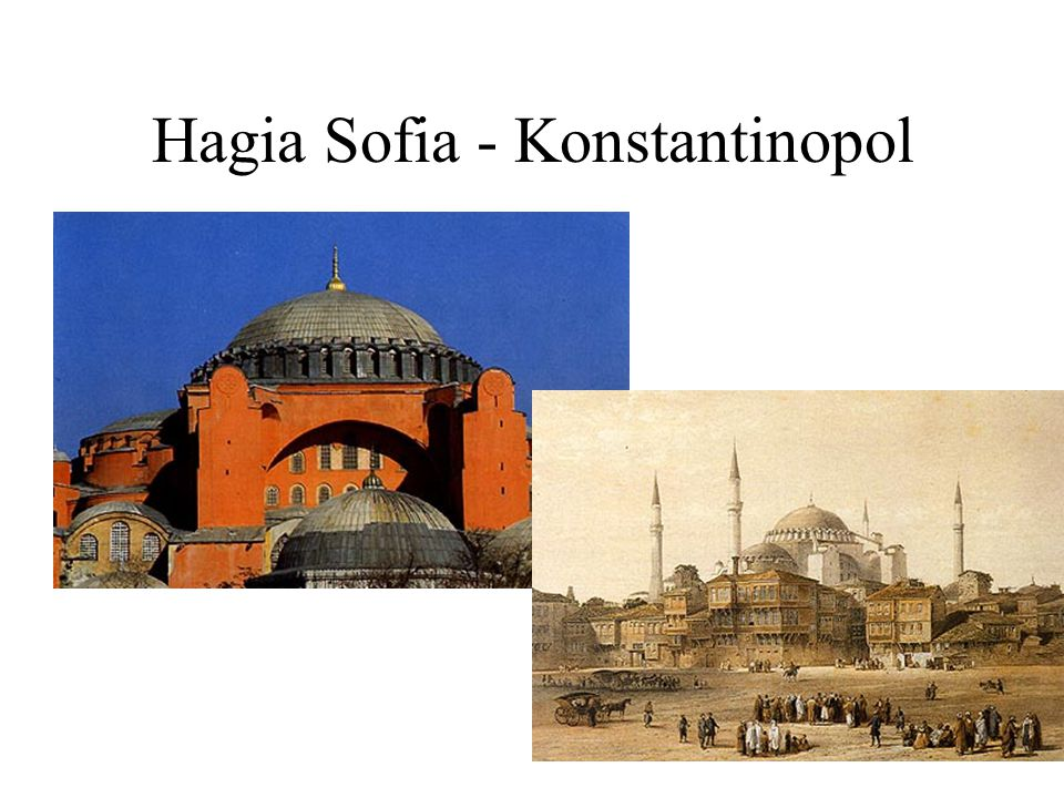 Hagia Sofia - Konstantinopol