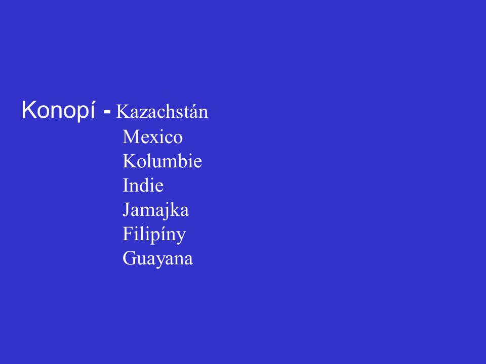 Konopí - Kazachstán Mexico Kolumbie Indie Jamajka Filipíny Guayana