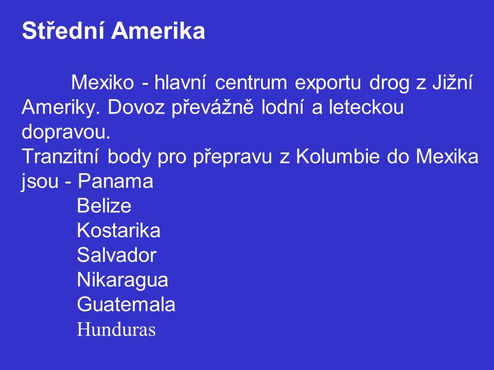 Střední Amerika. Mexiko - hlavní centrum exportu drog z Jižní Ameriky