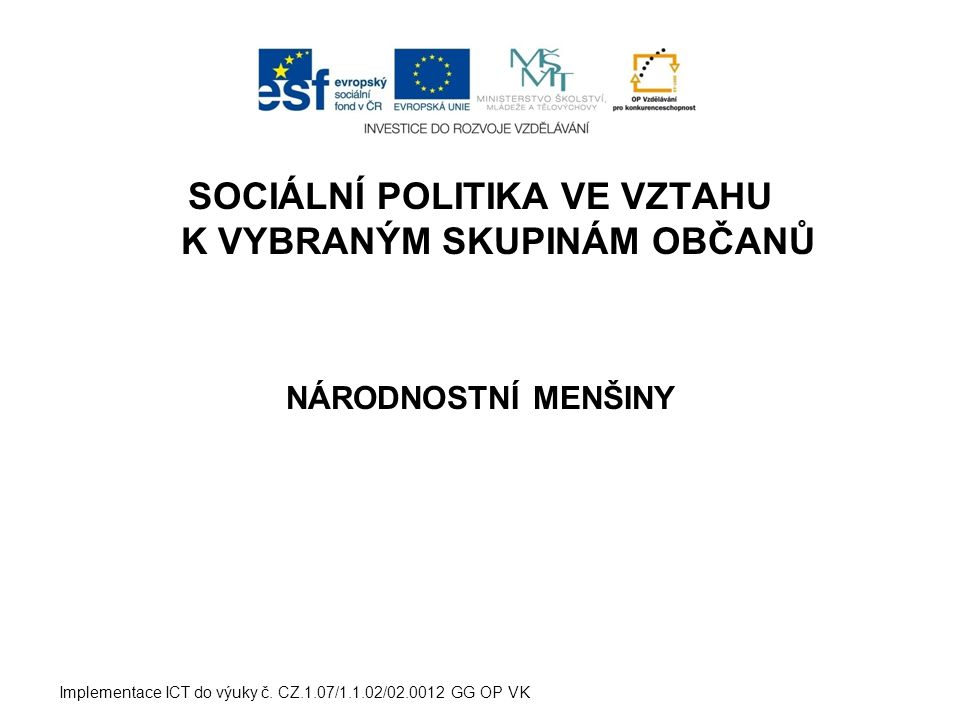 SOCIÁLNÍ POLITIKA VE VZTAHU K VYBRANÝM SKUPINÁM OBČANŮ