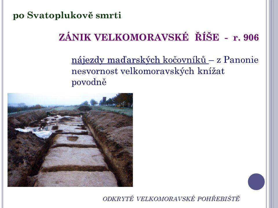 ZÁNIK VELKOMORAVSKÉ ŘÍŠE - r. 906