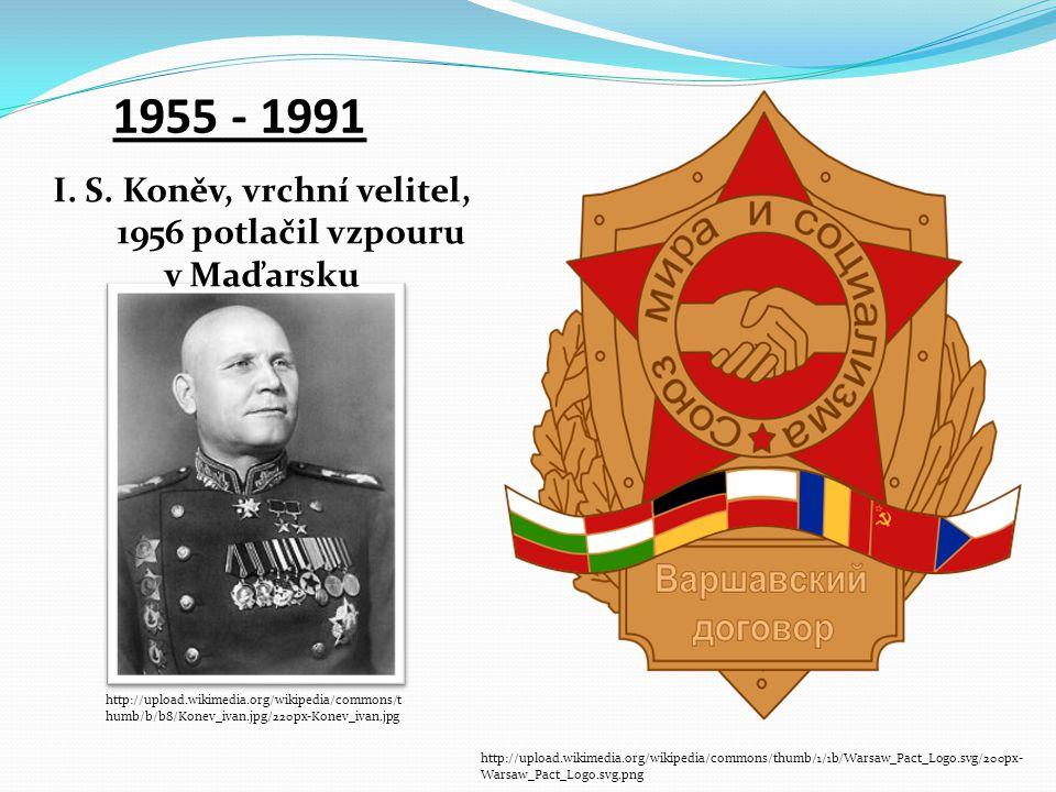 I. S. Koněv, vrchní velitel, 1956 potlačil vzpouru