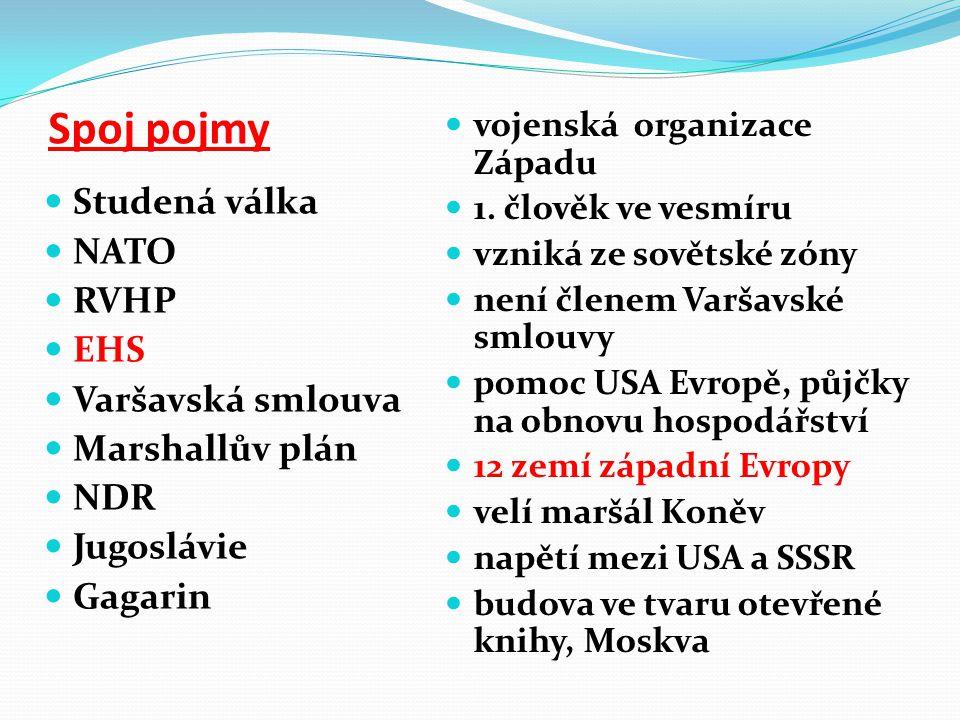 Spoj pojmy Studená válka NATO RVHP EHS Varšavská smlouva