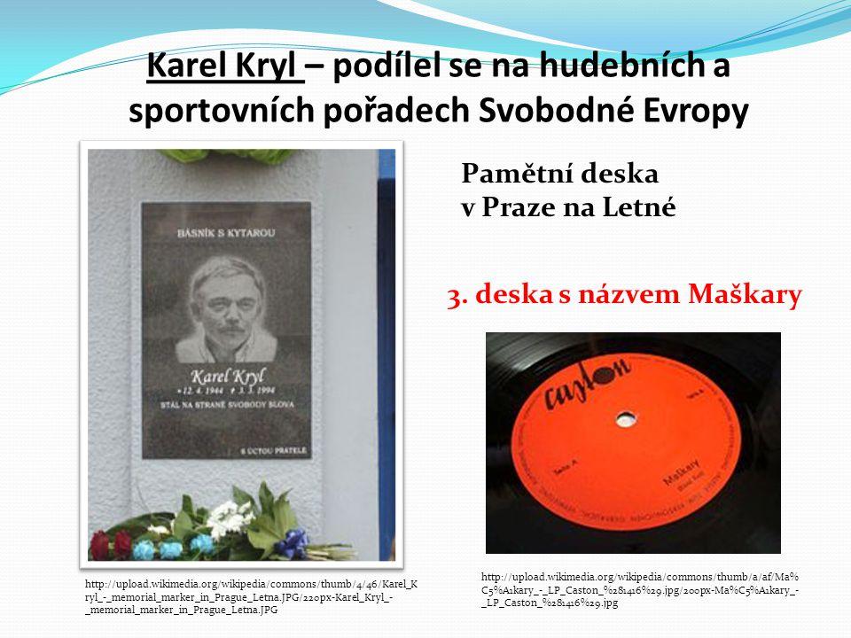 Karel Kryl – podílel se na hudebních a sportovních pořadech Svobodné Evropy