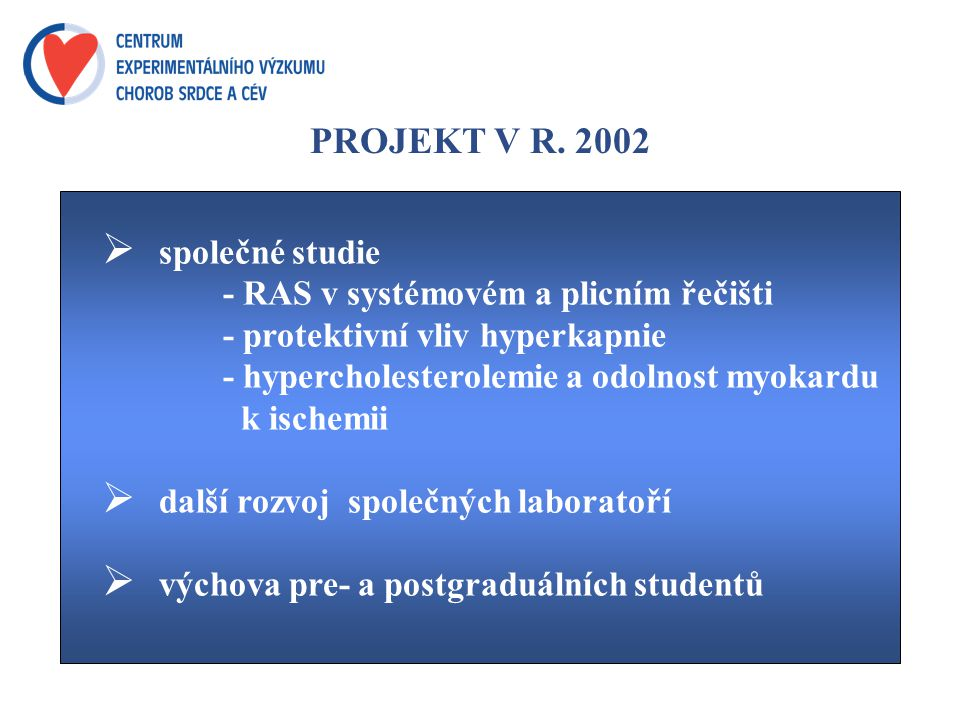 PROJEKT V R. 2002 společné studie - RAS v systémovém a plicním řečišti