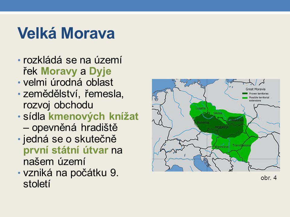 Velká Morava rozkládá se na území řek Moravy a Dyje