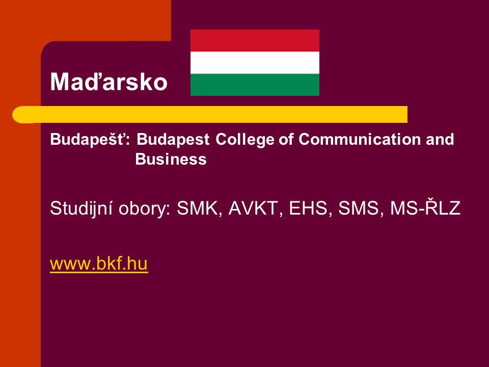 Maďarsko Studijní obory: SMK, AVKT, EHS, SMS, MS-ŘLZ www.bkf.hu
