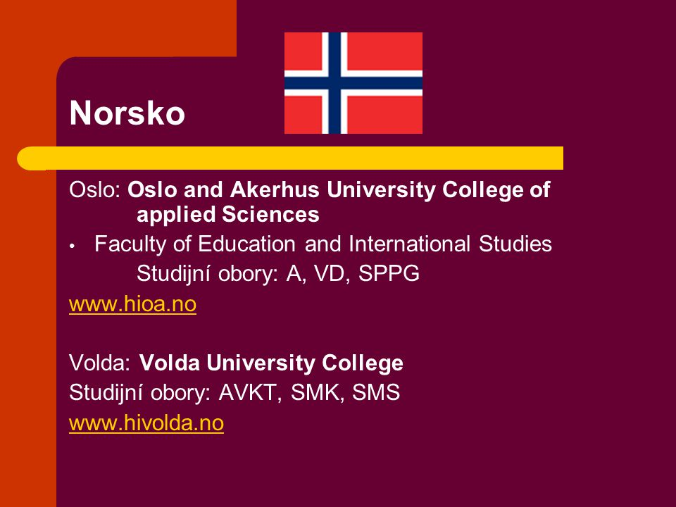 Norsko Oslo: Oslo and Akerhus University College of applied Sciences